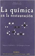 LA QUIMICA DE LA RESTAURACION: LOS MATERIALES DEL ARTE PICTORICO