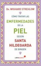 COMO TRATAR LAS ENFERMEDADES DE LA PIEL SEGUN SANTA HILDEGARDA DE BINGEN