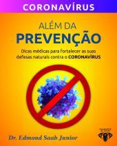 ALÉM DA PREVENÇÃO - DICAS MÉDICAS PARA FORTALECER AS SUAS DEFESAS NATURAIS CONTRA O CORONAVÍRUS