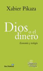 DIOS O EL DINERO - ECONOMIA Y TEOLOGIA