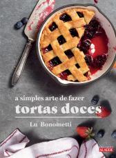 A SIMPLES ARTE DE FAZER TORTAS DOCES