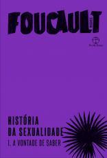 HISTÓRIA DA SEXUALIDADE (VOL. 1) - A VONTADE DE SABER