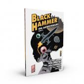 BLACK HAMMER VOLUME 4: ERA DA DESTRUIÇÃO - PARTE II