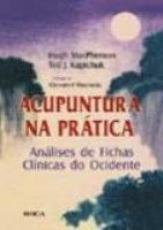ACUPUNTURA NA PRATICA - ANALISES DE FICHAS CLINICAS...