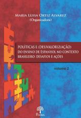 POLÍTICAS E (DES)VALORIZ(AÇÃO) DO ENSINO DE ESPANHOL NO CONTEXTO BRASILEIRO