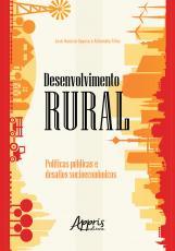 DESENVOLVIMENTO RURAL: POLÍTICAS PÚBLICAS E DESAFIOS SOCIOECONÔMICOS
