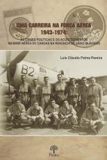 UMA CARREIRA NA FORÇA AÉREA 1943-1974