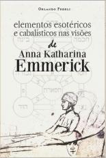 ELEMENTOS ESOTÉRICOS E CABALÍSTICOS NAS VISÕES DE ANNA KATHARINA EMMERICK