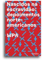 NASCIDOS NA ESCRAVIDÃO - DEPOIMENTOS NORTE-AMERICANOS