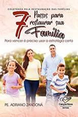 7 PASSOS PARA RESTAURAR SUA FAMILIA