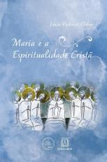 MARIA E A ESPIRITUALIDADE CRISTÃ