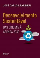 DESENVOLVIMENTO SUSTENTÁVEL - DAS ORIGENS À AGENDA 2030