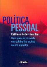 POLITICA PESSOAL - COMO VENCER EM UM MUNDO ONDE...