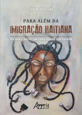 PARA ALÉM DA IMIGRAÇÃO HAITIANA : RACISMO E PATRIARCADO COMO SISTEMA INTERNACIONAL