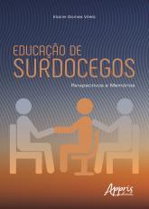 EDUCAÇÃO DE SURDOCEGOS: PERSPECTIVAS E MEMÓRIAS