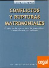 CONFLICTOS Y RUPTURAS MATRIMONIALES EL RETO DE LA IGLESIA ANTE LA SEXUALIDAD, EL MATRIMONIO Y EL CELIBATO