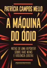 A MÁQUINA DO ÓDIO - NOTAS DE UMA REPÓRTER SOBRE FAKE NEWS E VIOLÊNCIA DIGITAL