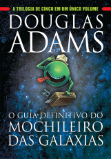 GUIA DEFINITIVO DO MOCHILEIRO DAS GALAXIAS, O