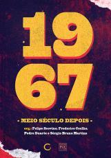 1967, MEIO SÉCULO DEPOIS