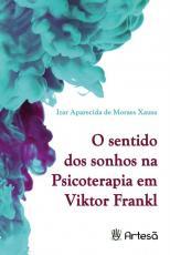 SENTIDO DOS SONHOS NA PSICOTERAPIA DE VIKTOR FRANKL, O