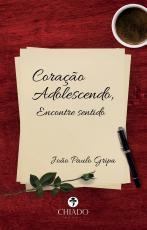 CORAÇÃO ADOLESCENDO - ENCONTRE SENTIDO