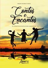 CONTOS E ENCANTOS NA LITERATURA INFANTOJUVENIL AMAZONENSE