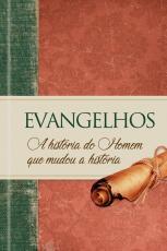 EVANGELHOS - A HISTÓRIA DO HOMEM QUE MUDOU A HISTORIA