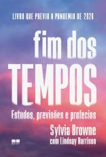 FIM DOS TEMPOS - ESTUDOS, PREVISÕES E PROFECIAS