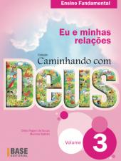 CAMINHANDO COM DEUS 3º ANO - EU E MINHAS RELACOES - 1ª