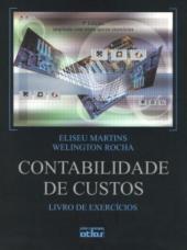 CONTABILIDADE DE CUSTOS - LIVRO DE EXERCICIOS - 10ª