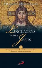 LINGUAGENS SOBRE JESUS - VOLUME I