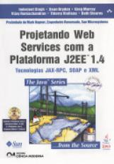 PROJETANDO WEB SERVICES COM A PLATAFORMA J2EE 1.4 - TECNOLOGIAS JAX-RPC,SOA - 1