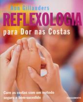 REFLEXOLOGIA PARA DOR NAS COSTAS - CURE AS COSTAS COM UM MÉTODO E BEM-SUCEDIDO.