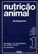 NUTRIÇÃO ANIMAL : AS BASES E OS FUNDAMENTOS DA NUTRIÇÃO ANIMAL : OS ALIMENTOS