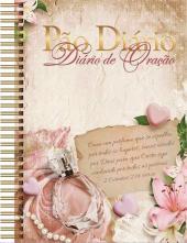 PERFUME - DIÁRIO DE ORAÇÃO - COMO UM PERFUME QUE SE ESPALHA POR TODOS OS LUGARES, SOMOS USADOS POR DEUS PARA QUE CRISTO SEJA CONHECIDO POR TODAS AS PESSOAS - 2 CORINTIOS 2:14 (NTLH)