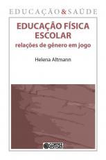 EDUCAÇÃO FÍSICA ESCOLAR - RELAÇÕES DE GÊNERO EM JOGO