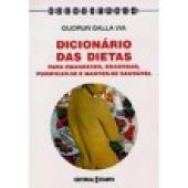 DICIONARIO DAS DIETAS - PARA EMAGRECER ENGORDAR...