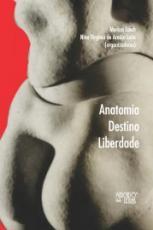 ANATOMIA DESTINO LIBERDADE