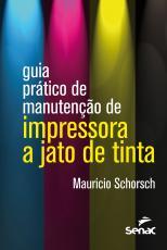 GUIA PRÁTICO DE MANUTENÇÃO DE IMPRESSORA A JATO DE TINTA