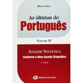 ULTIMAS DO PORTUGUES, AS VOLUME IV - ANALISE SINTATICA - 3ª