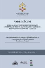 VADE-MÉCUM: SOBRE ALGUNS PONTOS DE PROCEDIMENTO NO TRATAMENTO DOS CASOS DE ABUSO SEXUAL DE MENORES COMETIDOS POR CLÉRIGOS