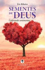 SEMENTES DE DEUS - CULTIVANDO SENTIMENTOS