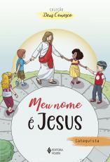 MEU NOME É JESUS - CATEQUISTA - CATEQUESE DE INICIAÇÃO EUCARÍSTICA I