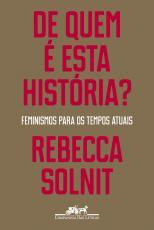 DE QUEM É ESTA HISTÓRIA? - FEMINISMOS PARA OS TEMPOS ATUAIS