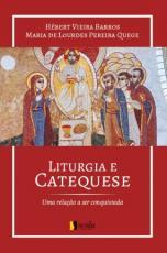 LITURGIA E CATEQUESE - UMA RELAÇÃO A SER CONQUISTADA