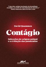CONTÁGIO - INFECÇÕES DE ORIGEM ANIMAL E A EVOLUÇÃO DAS PANDEMIAS