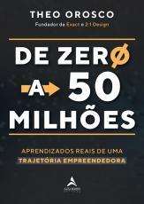 DE ZERO A 50 MILHÕES - APRENDIZADOS REAIS DE UMA TRAJETÓRIA EMPREENDEDORA