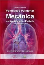 VENTILAÇÃO PULMONAR MECÂNICA EM NEONATOLOGIA E PEDIATRIA: LIVRO INTERATIVO (VOLUME 2)