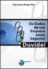 DADOS DA SUA EMPRESA ESTAO SEGUROS, OS ? DUVIDO! - 1