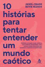 10 HISTÓRIAS PARA TENTAR ENTENDER UM MUNDO CAÓTICO